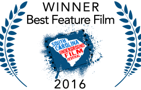 Best Feature Film at the South Carolina Underground Film Festival [2016]